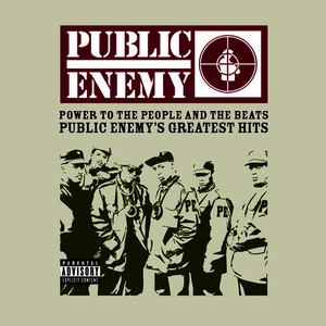 Albumcover Public Enemy - Power To The People And The Beats - Public Enemy's Greatest Hits (Explicit)