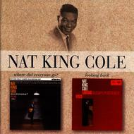 Nat King Cole - Where Did Everyone Go / Looking Back
