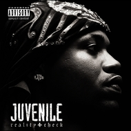 Juvenile - Reality Check [Explicit Content]