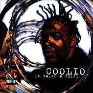 Coolio - It Takes A Thief (Explicit)