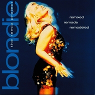Albumcover Blondie - Remixed Remade Remodeled: The Blondie Remix Project