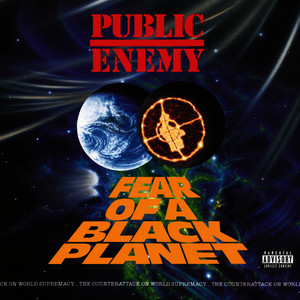Albumcover Public Enemy - Fear Of A Black Planet (Explicit)