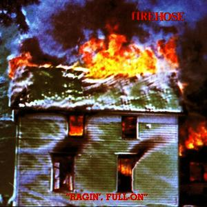 Albumcover fIREHOSE - Ragin', Full-On