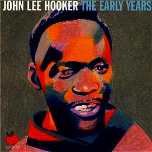 Albumcover John Lee Hooker - The Early Years (Volume One)