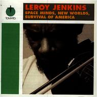 Albumcover Leroy Jenkins - Space Minds, New Worlds, Survival of America