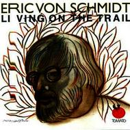 Albumcover Eric Von Schmidt - Living On The Trail