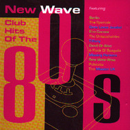 New Wave Club Hits Of The '80s