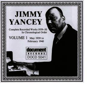 Albumcover Jimmy Yancey - Jimmy Yancey Vol. 1 1939 - 1940