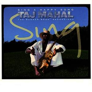 Albumcover Taj Mahal - Sing A Happy Song: The Warner Bros. Recordings