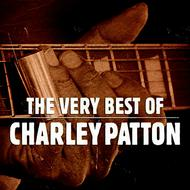 Charley Patton - The Very Best Of