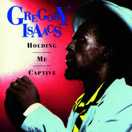 Gregory Isaacs - Holding Me Captive