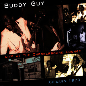 Albumcover Buddy Guy - Live At The Checkerboard Lounge - Chicago 1979