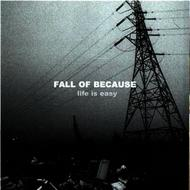 Albumcover Fall Of Because - Life is Easy