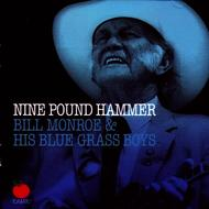 Bill Monroe & His Blue Grass Boys - Nine Pound Hammer