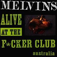 Albumcover Melvins - Alive At The F*cker Club