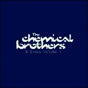 Albumcover The Chemical Brothers - B-Sides - Vol. 1
