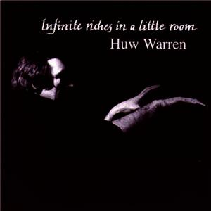 Albumcover Huw Warren - Infinite Riches In A Little Room