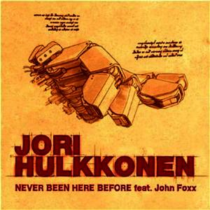 Albumcover Jori Hulkkonen - Never Been Here Before Featuring John Foxx