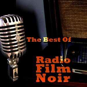Albumcover Various Artists - The Best Of Radio Film Noir