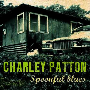 Albumcover Charley Patton - Spoonful Blues
