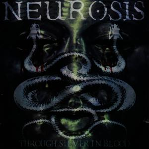 Albumcover Neurosis - Through Silver In Blood