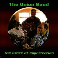 The Onion Band - The Grace of Imperfection