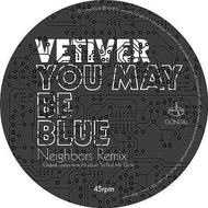 Vetiver - You May Be Blue/Been So Long (Neighbors Remixes)