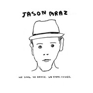 Albumcover Jason Mraz - We Sing.  We Dance.  We Steal Things.