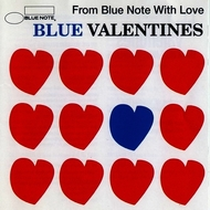 Various Artists - Blue Valentines -From Blue Note With Love