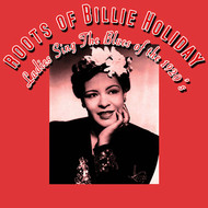 Various Artists - The Roots Of Billie Holiday - Ladies Sing The Blues Of The 1920s