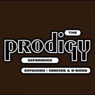 The Prodigy - Experience: Expanded (Remixes & B-sides) [Remastered]