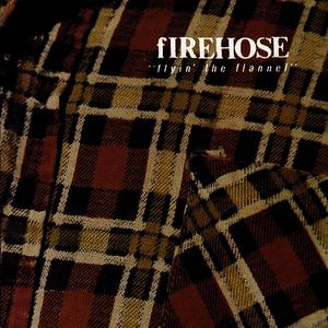 Albumcover fIREHOSE - Flyin' The Flannel