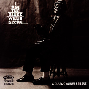 Albumcover Willie Dixon - I Am The Blues