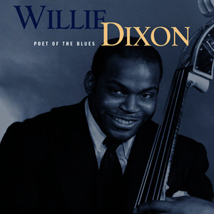 Albumcover Willie Dixon - Poet Of the Blues  (Mojo Workin'- Blues For The Next Generation)