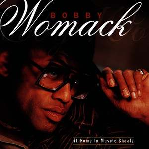Albumcover Bobby Womack - At Home In Muscle Shoals