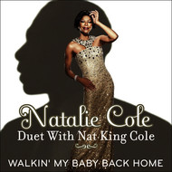Natalie Cole - Walkin' My Baby Back Home [Duet with Nat King Cole]