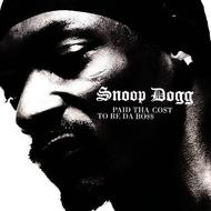 Albumcover Snoop Dogg - Paid Tha Cost To Be Da Bo$$