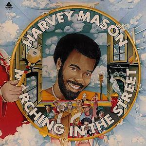 Albumcover Harvey Mason - Marching In The Street