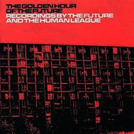 Albumcover The Human League - The Golden Hour Of The Future (remastered Edition)