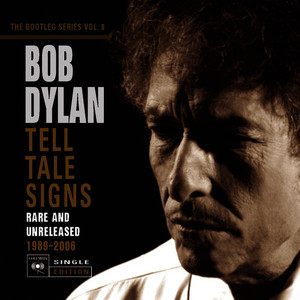 Albumcover Bob Dylan - Tell Tale Signs: The Bootleg Series Vol. 8
