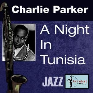 Albumcover Charlie Parker - A Night In Tunisia