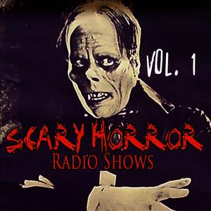 Albumcover Various Artists - Scary Horror Radio Shows Vol. 1