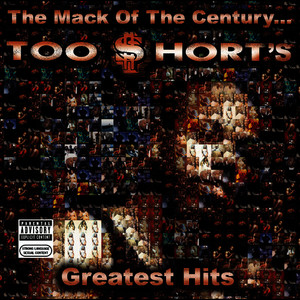 Albumcover Too $hort - The Mack Of The Century... Too $hort's Greatest Hits