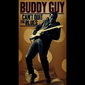 Albumcover Buddy Guy - Can't Quit The Blues (Live)