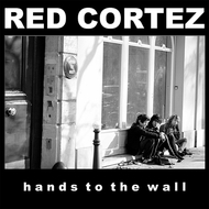 Red Cortez - Hands To The Wall