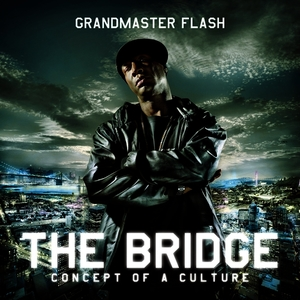 Albumcover Grandmaster Flash - The Bridge - Concept Of A Culture