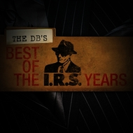 The dB's - Best Of The IRS Years
