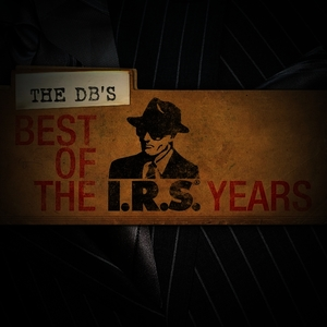 Albumcover The dB's - Best Of The IRS Years