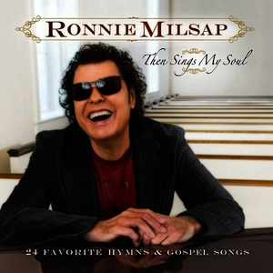 Albumcover Ronnie Milsap - Then Sings My Soul: 24 Favorite Hymns & Gospel Songs