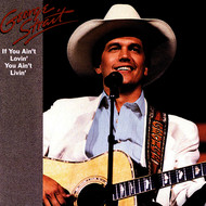 George Strait - If You Ain't Lovin', You Ain't Livin'